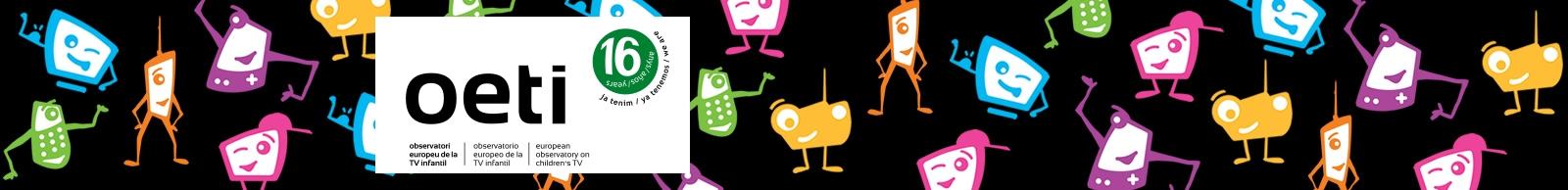 XVI edició del Obs. Eur. TV Infantil (OETI)