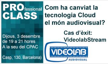 ::PROCLASS:: Com ha canviat la tecnologia Cloud el món de l'audiovisual?