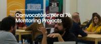 Últims dies per inscriure's al 7è Mentoring Projects