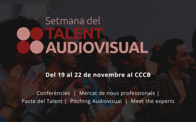 Del 19 al 22.N: Setmana del Talent Audiovisual