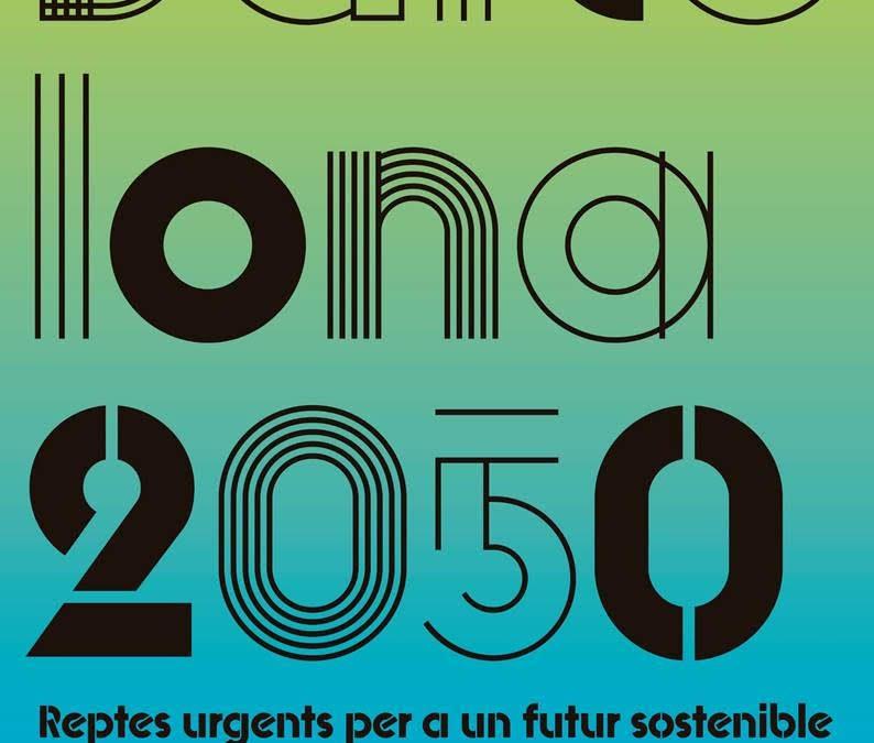 """Dm 22: Estrena del docus """"Barcelona 2050: reptes urgents per a un futur sostenible"""""""